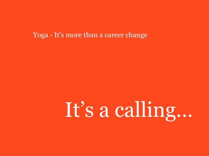 yoga, it's a calling