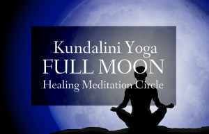 Kundalini Yoga & Full Moon Meditation Healing Circle