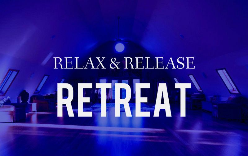 Relax and Release Retreat